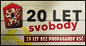 20 let svobody - 20 let bez propagandy KS�